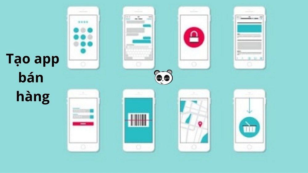 Tạo app bán hàng – thiết kế app bán hàng theo yêu cầu
